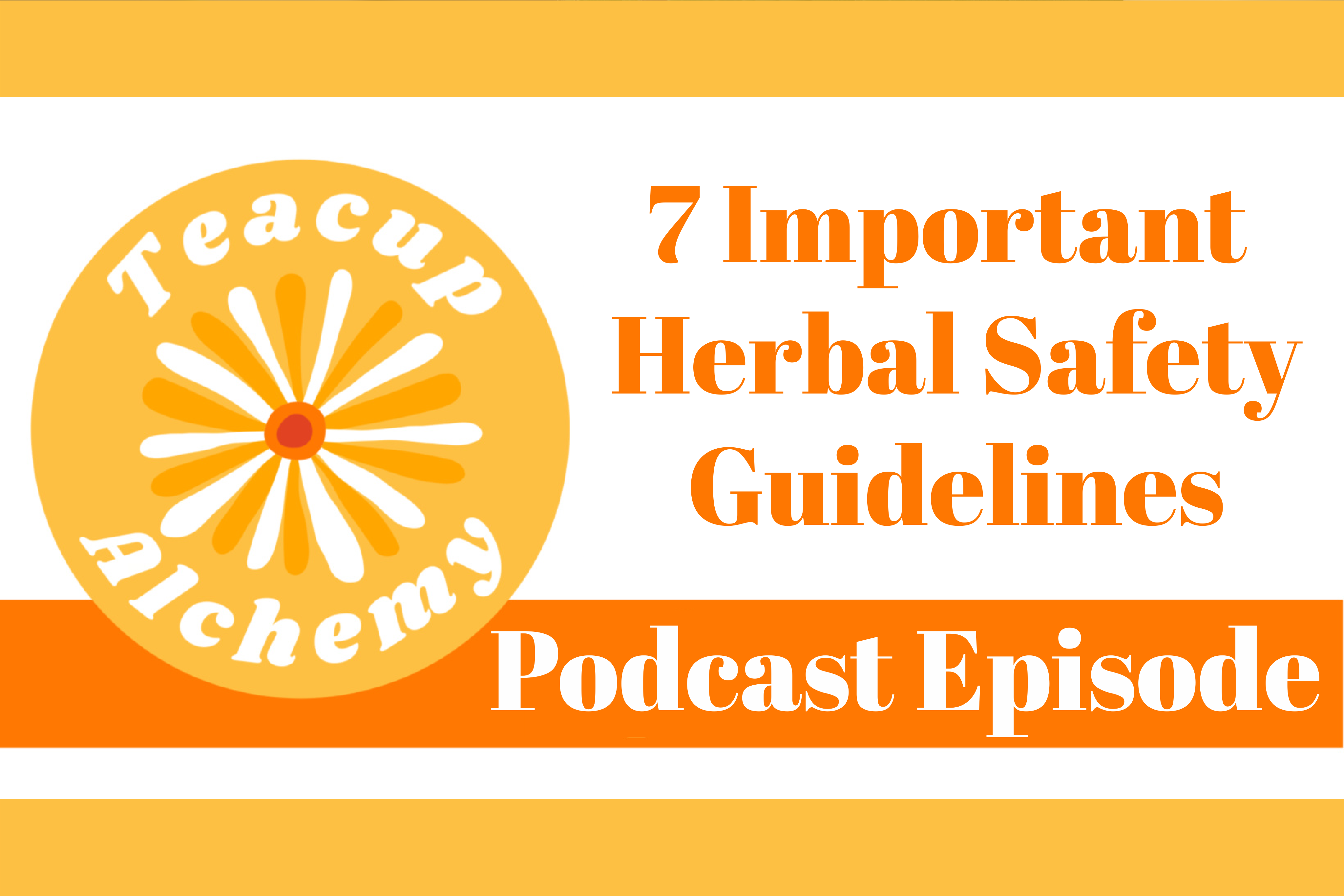 7 Important Herbal Safety Guidelines
